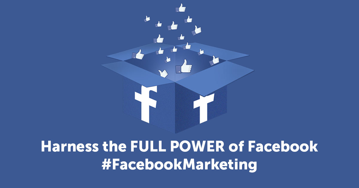 Facebook Marketing - Harness The FULL POWER of Facebook