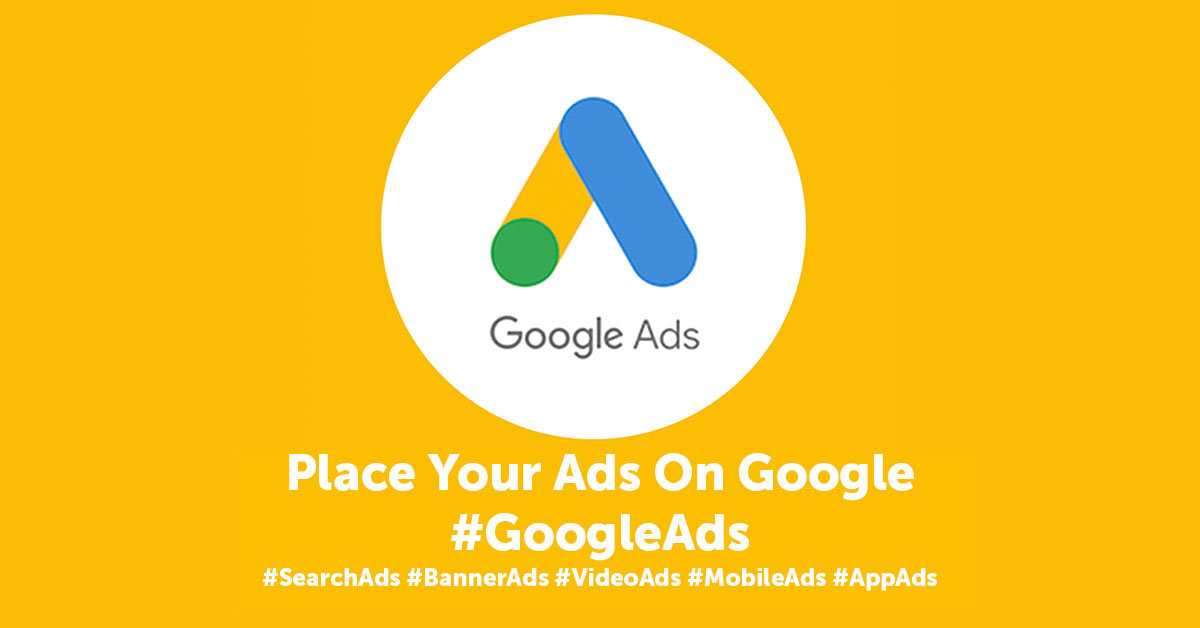 Google Ads - Place Your Ads on Google