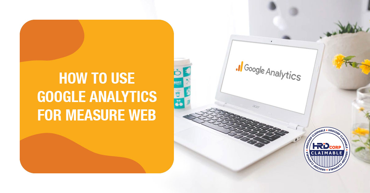 Google Analytics - How To Use Google Analytics Measure Website Performance